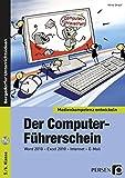 Der Computer-Führerschein: Word 2010 - Excel 2010 - Internet - E-Mail (5. und 6. Klasse) (Medienkompetenz entwickeln)