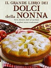 Idea Regalo - Il grande libro dei dolci della nonna. Torte, biscotti, dolci al cucchiaio: le migliori ricette tradizionali