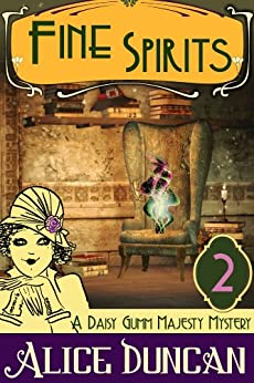 Fine Spirits (A Daisy Gumm Majesty Mystery, Book 2) by [Duncan, Alice]
