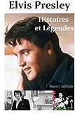 Elvis Presley, Histoires & Legendes