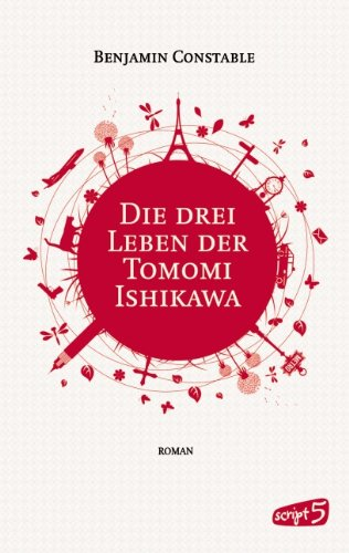 Buchseite und Rezensionen zu 'Die drei Leben der Tomomi Ishikawa' von Benjamin Constable