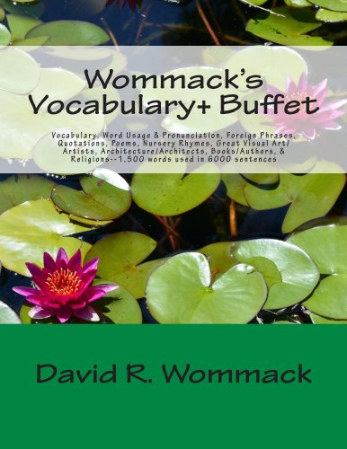 Wommack's Vocabulary+ Buffet: Vocabulary, Word Usage, Pronunciation, Foreign Phrases, Confusing Words, Quotations, Poems, Nursery Rhymes (English Edition)