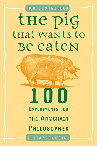 Pdfdownload the pig that wants to be eaten 100 experiments for the the pig that wants to be eaten 100 experiments for the armchair philosopher by julian baggini in chm fb3 txt download e book book info sorry have not added fandeluxe Gallery