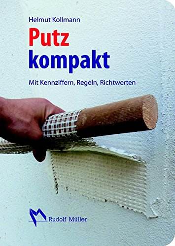 Putz kompakt: Mit Kennziffern, Regeln, Richtwerten