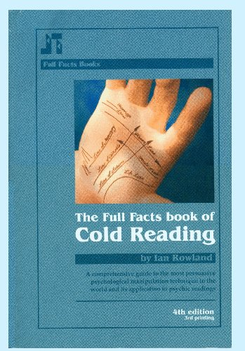The Full Facts Book of Cold Reading: A Comprehensive Guide to the Most Persuasive Psychological Manipulation Technique in the World por Ian Rowland