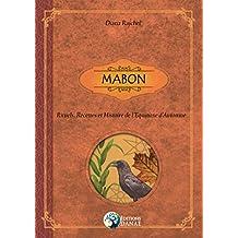 Mabon: Rituels, Recettes et Histoire de l'Equinoxe d'Automne