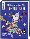 Das einmal-rund-ums-Jahr Bastelbuch: Über 80 tolle Bastelideen für Kinder ab 4 Jahren. Mit Wendepailletten in Regenbogenfarben und Silber auf dem Cover