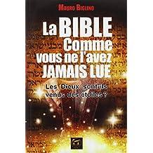 La Bible comme vous ne l'avez jamais lue : Les Dieux sont-ils venus des étoiles ?