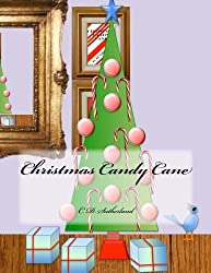 Christmas Candy Cane by C. D. Sutherland (2013-01-16)