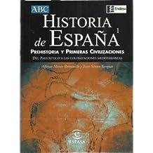 Historia de España. Vol. 1: Prehistoria y primeras civilizaciones, del Paleolítico a las colonizaciones mediterráneas