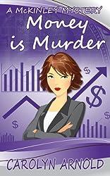 Money is Murder (McKinley Mysteries series Book 3) (English Edition)