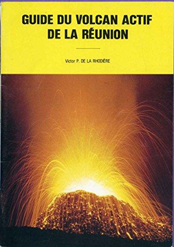Guide du volcan actif de la réunion par Victor P de la Rhodière
