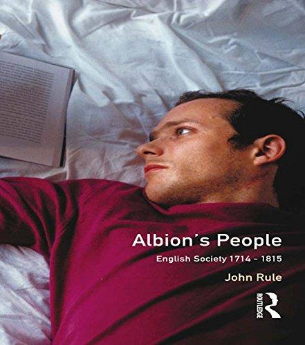 Albion's People: English Society 1714-1815 (Social and Economic History of England) por John Rule