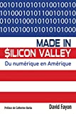 Telecharger Livres Made in Silicon Valley Du numerique en Amerique (PDF,EPUB,MOBI) gratuits en Francaise