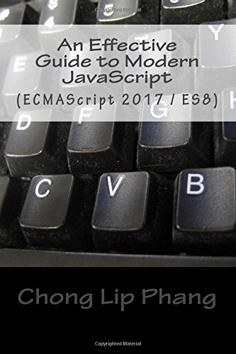 An Effective Guide to Modern JavaScript: (ECMAScript 2017 / ES8)