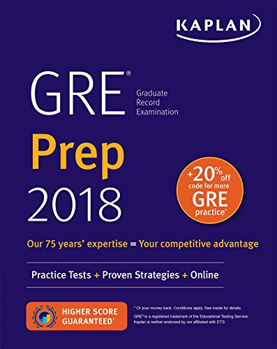 GRE Prep 2018: Practice Tests + Proven Strategies + Online (Kaplan Test Prep)