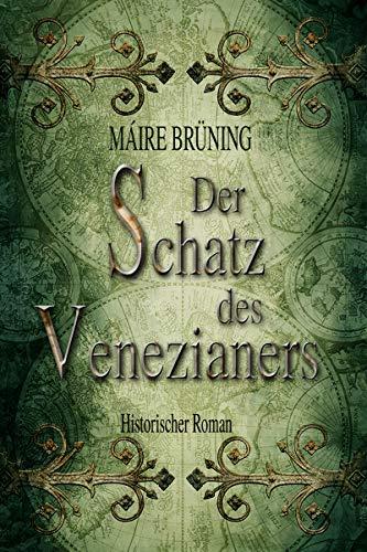 Buchseite und Rezensionen zu 'Der Schatz des Venezianers: Historischer Roman' von Máire Brüning