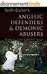 Angelic Defenders & Demonic Abusers (...