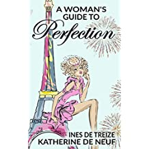 A Woman's Guide to Perfection (English Edition)