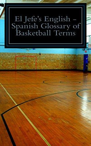 El Jefe's English - Spanish Glossary of Basketball Terms