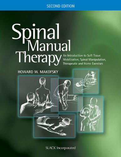 Pdf Read Spinal Manual Therapy An Introduction To Soft Tissue Mobilization Spinal Manipulation Therapeutic And Home Exercises Full Online By Howard W Makofsky 74efres2890olcd