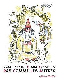 Cinq contes pas comme les autres par  Karel Capek