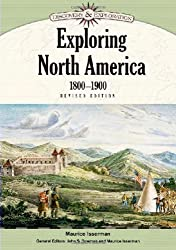 Exploring North America, 1800-1900 (Discovery and Exploration) by Maurice Isserman (2009-12-03)