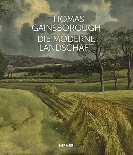 Thomas Gainsborough: Die moderne Landschaft