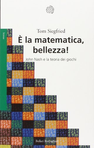 È la matematica, bellezza! John Nash e la teoria dei giochi