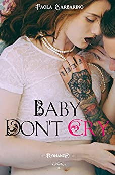 Baby Don't Cry di [Garbarino, Paola]