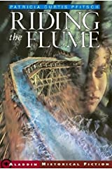 Riding the Flume (Aladdin Historical Fiction) by Patricia Curtis Pfitsch (2004-04-01) Paperback