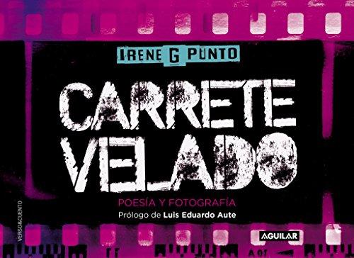 Carrete velado: Poesía y Fotografía (Verso&Cuento) por Irene G Punto