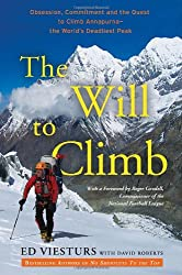 The Will to Climb: Obsession and Commitment and the Quest to Climb Annapurna--The World's Most Deadly Peak