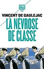 La névrose de classe - Trajectoire sociale et conflits d'identité suivi d'une lettre d'Annie Ernaux de Vincent de Gaulejac