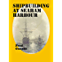 Shipbuilding at Seaham Harbour (The definitive history of Seaham Harbour Book 2)