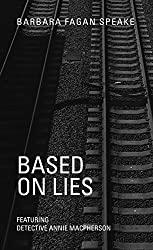 Based On Lies: Featuring Detective Annie Macpherson