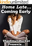 Home Late... Coming Early (Her Naught...
