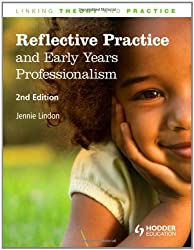 Reflective Practice and Early Years Professionalism, 2nd Edition      Linking Theory and Practice (LTP)