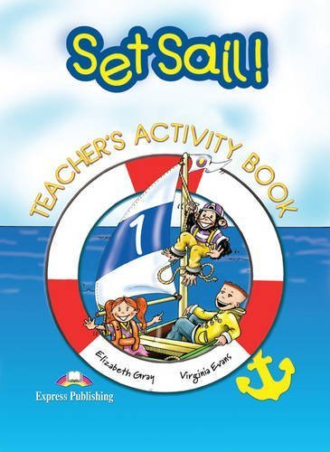 Set Sail!: Activity Book, Teacher's Edition by Gray, Elizabeth, Evans, Virginia (2001) Hardcover