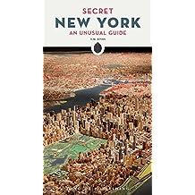 Secret New York: An Unusual Guide