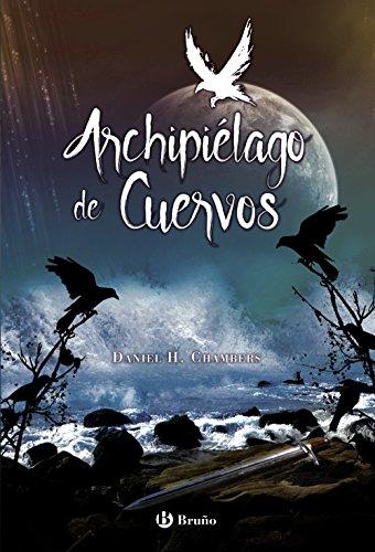 Archipiélago de Cuervos (Castellano - Juvenil - Narrativa) por Daniel H. Chambers