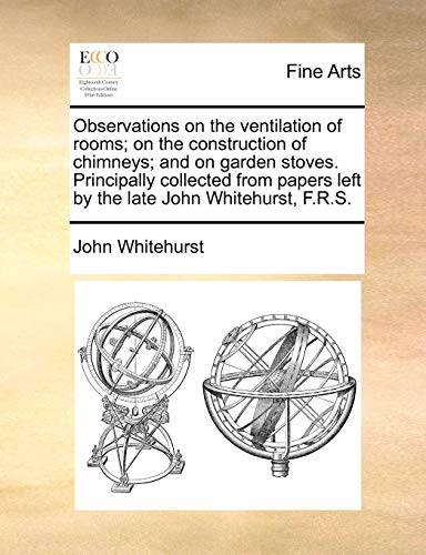 Observations on the Ventilation of Rooms; On the Construction of...