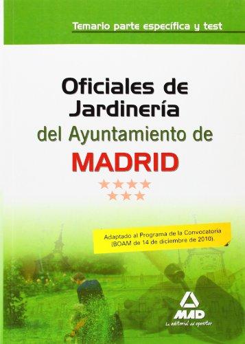 Oficiales De Jardinería Del Ayuntamiento De Madrid. Temario Parte Específica Y Test