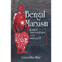 Bengal Marxism Early Discoveries and Debates