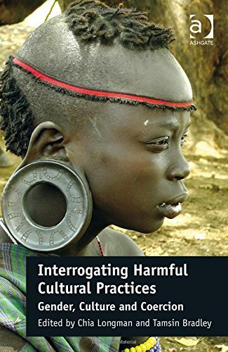 Interrogating Harmful Cultural Practices: Gender, Culture and Coercion by Chia Longman (2015-08-28)