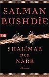 Shalimar der Narr: Roman