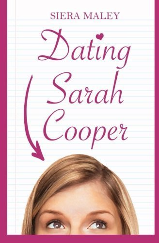 Dating Sarah Cooper by Siera Maley (2014-07-30)
