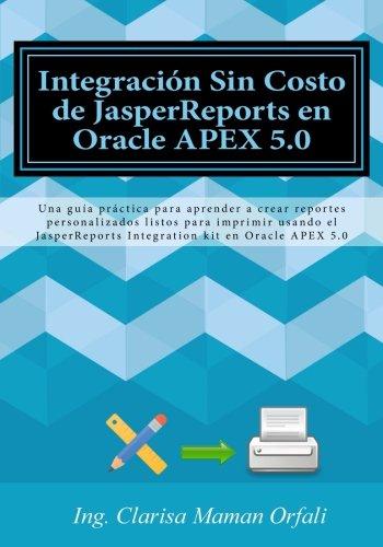 integracion-sin-costo-de-jasperreports-en-oracle-apex-50-una-guia-practica-para-aprender-a-crear-rep