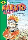 """Afficher """"Naruto n° 4<br /> Les ninjas de l'eau"""""""