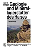 Geologie und Minerallagerstätten des Harzes - Kurt Mohr